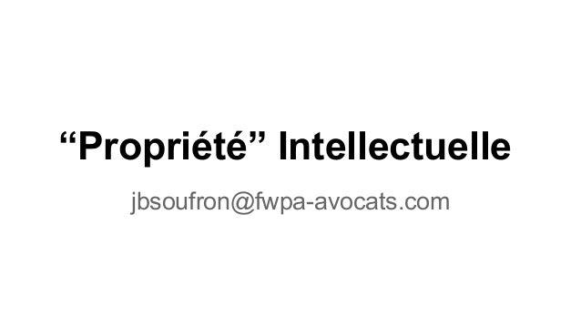 """Propriété"" Intellectuelle jbsoufron@fwpa-avocats.com"