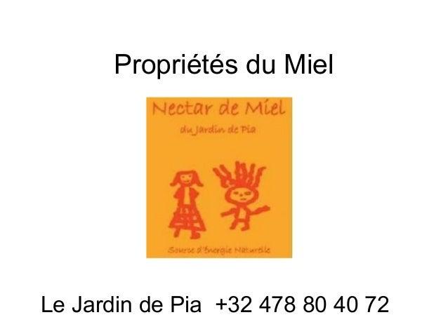 Propriétés du Miel Le Jardin de Pia +32 478 80 40 72