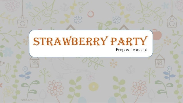 Proposal concept Strawberry party