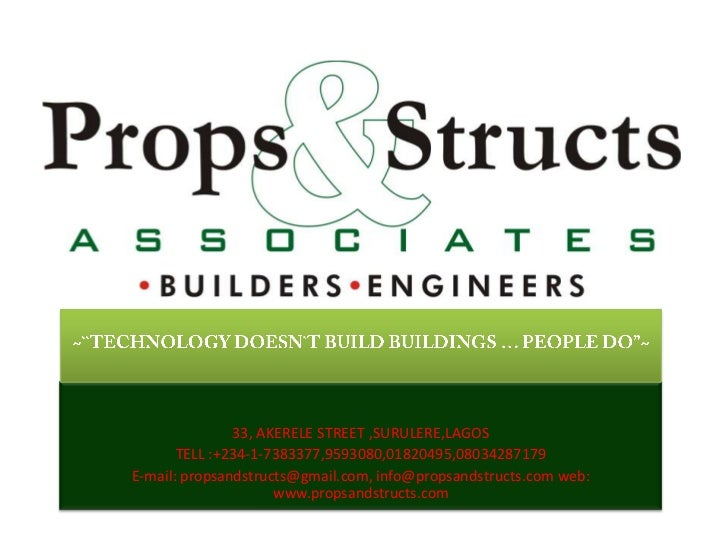 "~``TECHNOLOGY DOESN`T BUILD BUILDINGS … PEOPLE DO""~<br />33, AKERELE STREET ,SURULERE,LAGOS <br />TELL :+234-1-7383377,959..."
