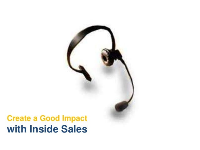 Create a Good Impactwith Inside Sales