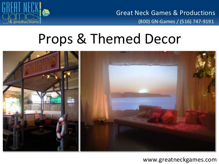 Great Neck Games & Productions                (800) GN-Games / (516) 747-9191Props & Themed Decor                  www.gre...