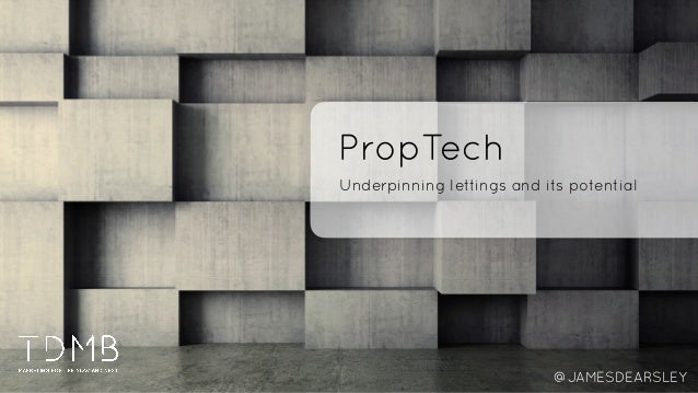 PropTech Underpinning lettings and its potential @JAMESDEARSLEY