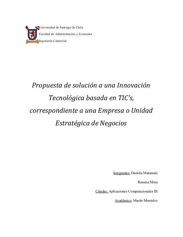 Propuesta de solución a una Innovación Tecnológica basada en TIC's, correspondiente a una Empresa o Unidad Estratégica de ...