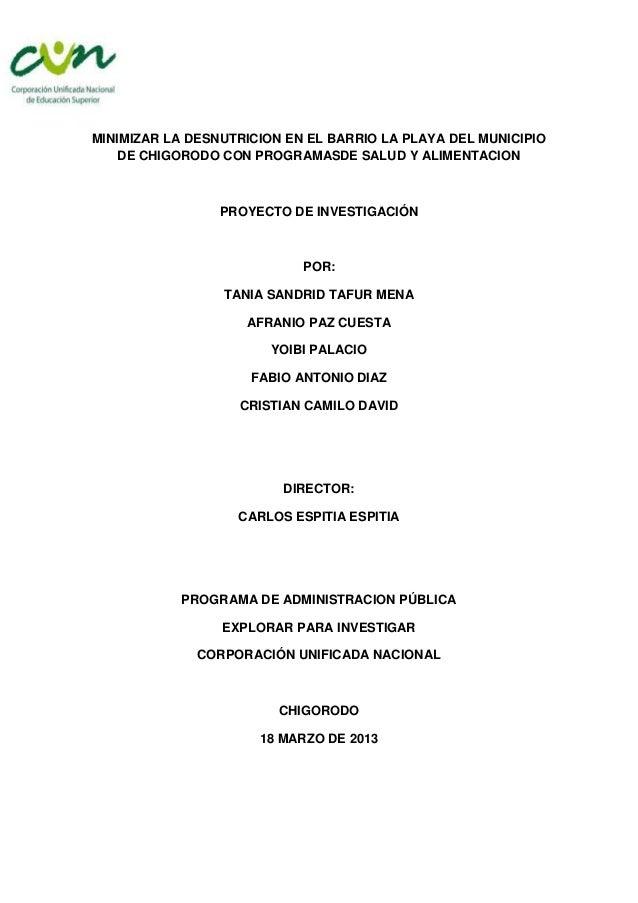 MINIMIZAR LA DESNUTRICION EN EL BARRIO LA PLAYA DEL MUNICIPIO    DE CHIGORODO CON PROGRAMASDE SALUD Y ALIMENTACION        ...