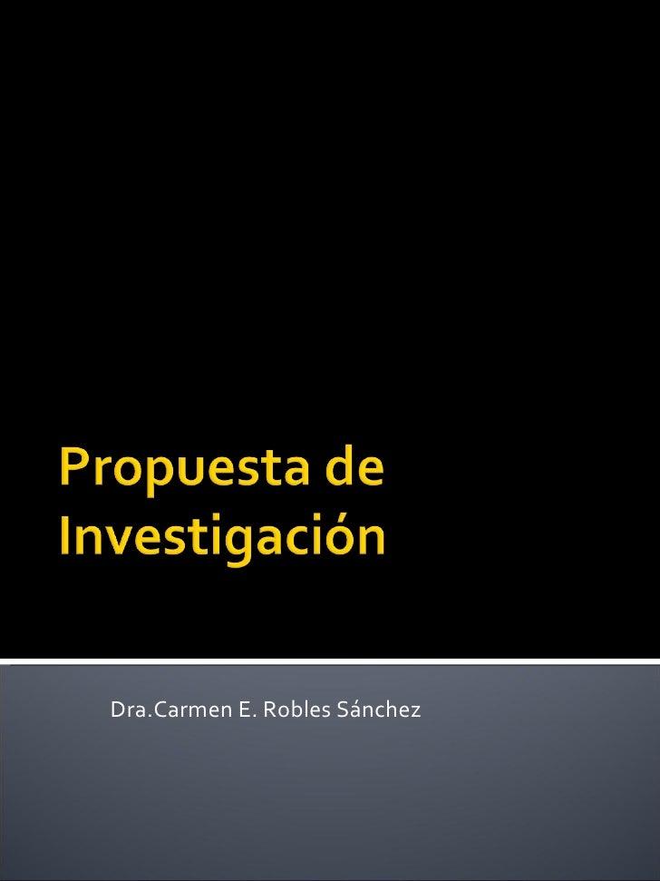 Dra.Carmen E. Robles Sánchez