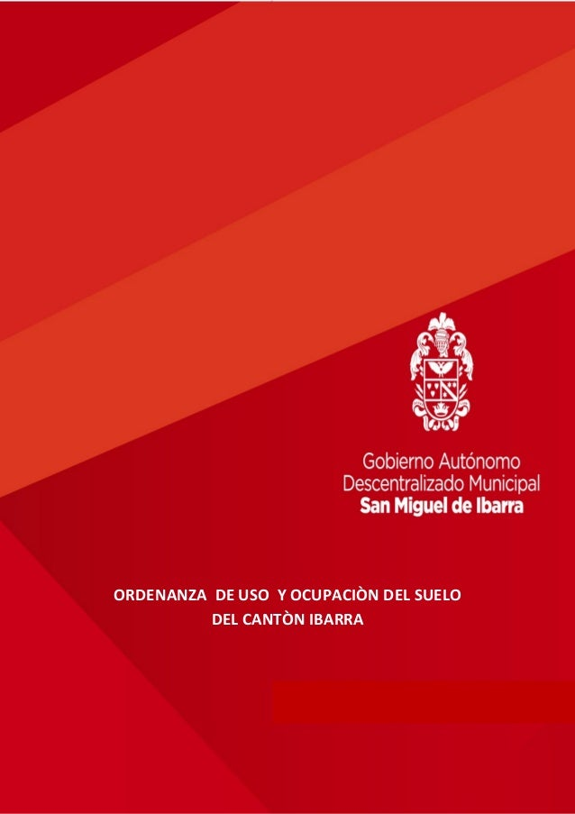 ORDENANZA DE USO Y OCUPACIÒN DEL SUELO DEL CANTÒN IBARRA