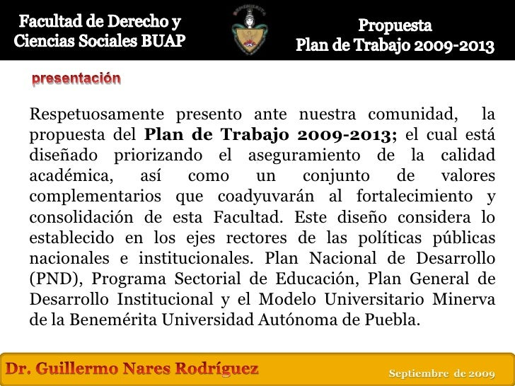 presentación<br />Respetuosamente presento ante nuestra comunidad,  la propuesta del Plan de Trabajo 2009-2013; el cual es...