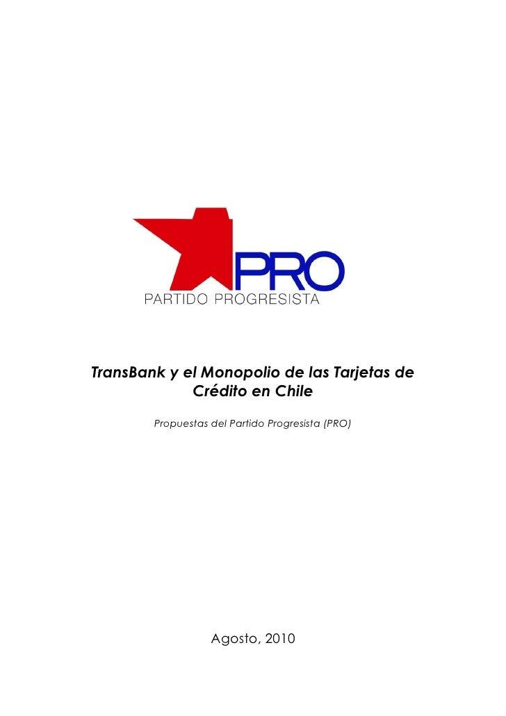 TransBank y el Monopolio de las Tarjetas de              Crédito en Chile          Propuestas del Partido Progresista (PRO...