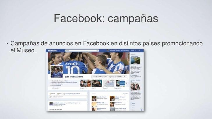 Facebook: campañas•   Campañas de anuncios en Facebook en distintos países promocionando    el Museo.