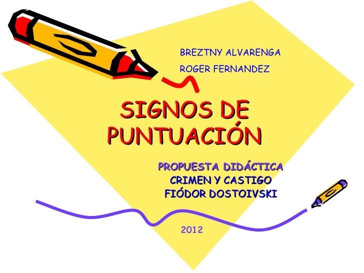 BREZTNY ALVARENGA      ROGER FERNANDEZ SIGNOS DEPUNTUACIÓN   PROPUESTA DIDÁCTICA     CRIMEN Y CASTIGO    FIÓDOR DOSTOIVSKI...