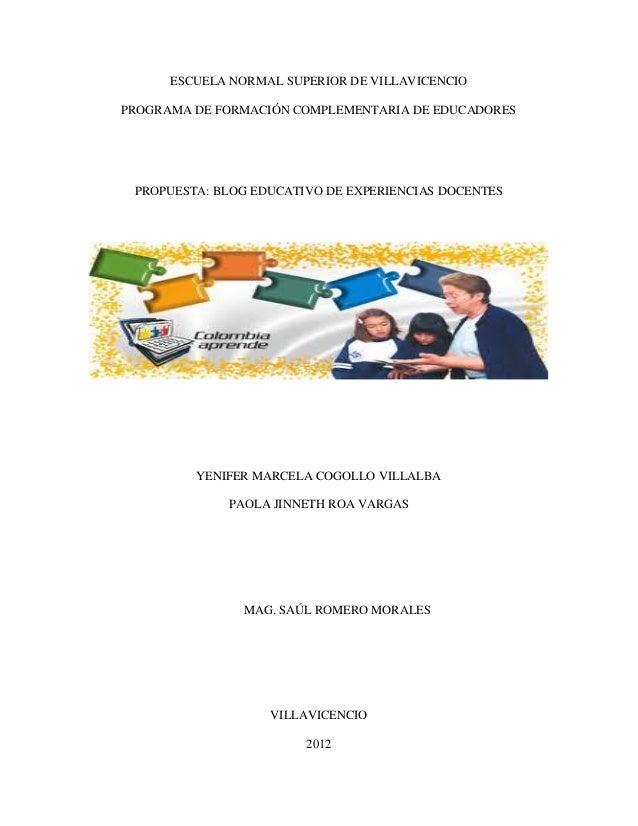ESCUELA NORMAL SUPERIOR DE VILLAVICENCIOPROGRAMA DE FORMACIÓN COMPLEMENTARIA DE EDUCADORES PROPUESTA: BLOG EDUCATIVO DE EX...