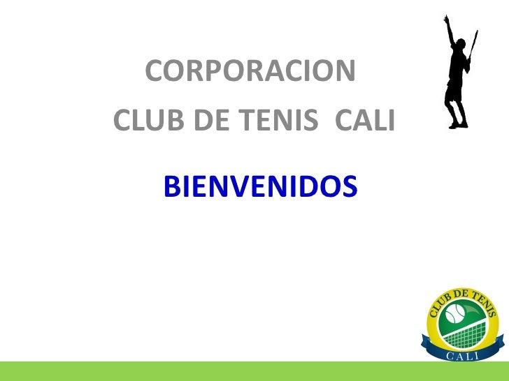 BIENVENIDOS CORPORACION  CLUB DE TENIS  CALI