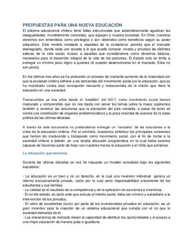 PROPUESTAS PARA UNA NUEVA EDUCACIÓN El sistema educacional chileno tiene fallas estructurales que sistemáticamente agudiza...