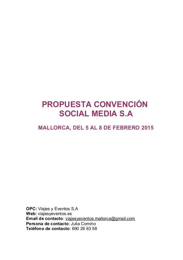 PROPUESTA CONVENCIÓN SOCIAL MEDIA S.A MALLORCA, DEL 5 AL 8 DE FEBRERO 2015 OPC: Viajes y Eventos S.A Web: viajesyeventos.e...