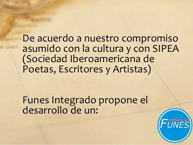 De acuerdo a nuestro compromiso asumido con la cultura y con SIPEA (Sociedad Iberoamericana de Poetas, Escritores y Artist...