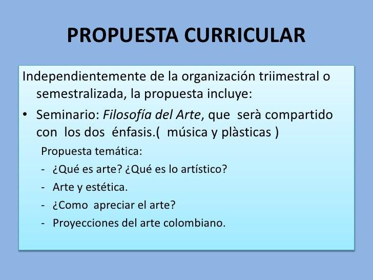 PROPUESTA CURRICULAR<br />Independientemente de la organización triimestral o semestralizada, la propuesta incluye:<br />S...