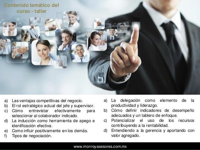 www.monroyasesores.com.mx a) Las ventajas competitivas del negocio. b) El rol estratégico actual del jefe y supervisor. c)...