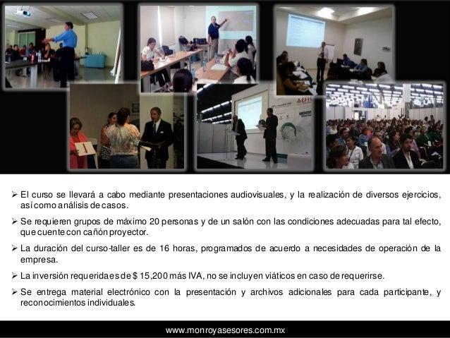  El curso se llevará a cabo mediante presentaciones audiovisuales, y la realización de diversos ejercicios, asícomo análi...