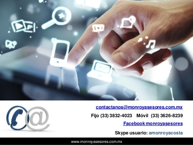 www.monroyasesores.com.mx contactanos@monroyasesores.com.mx Facebook monroyasesores Fijo (33) 3832-4023 Móvil (33) 3626-82...