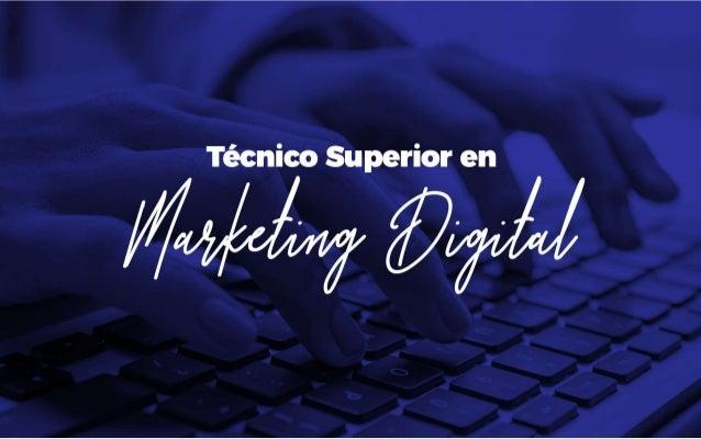 Propuesta de Técnico Superior en Marketing Digital