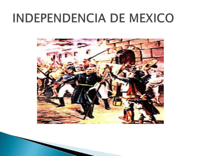 INDEPENDENCIA DE MEXICO<br />