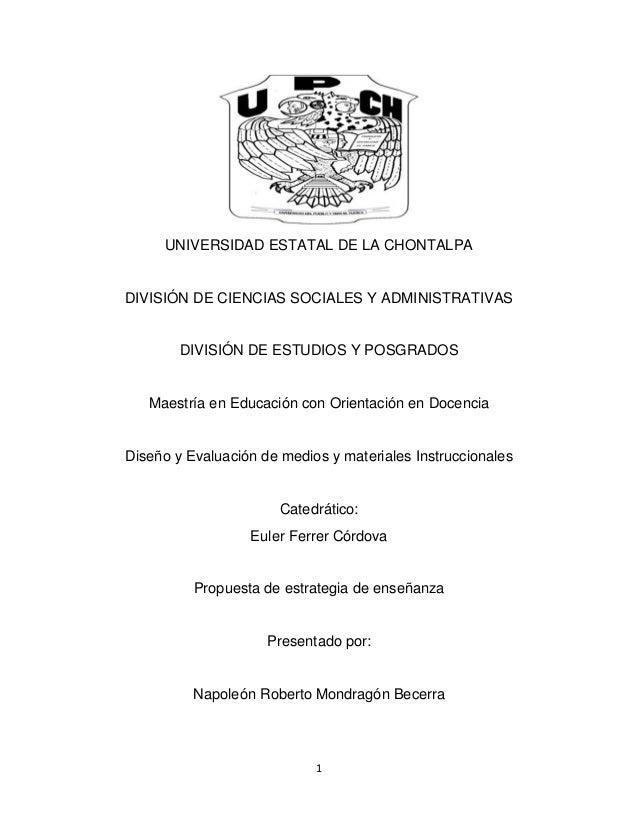 1 UNIVERSIDAD ESTATAL DE LA CHONTALPA DIVISIÓN DE CIENCIAS SOCIALES Y ADMINISTRATIVAS DIVISIÓN DE ESTUDIOS Y POSGRADOS Mae...