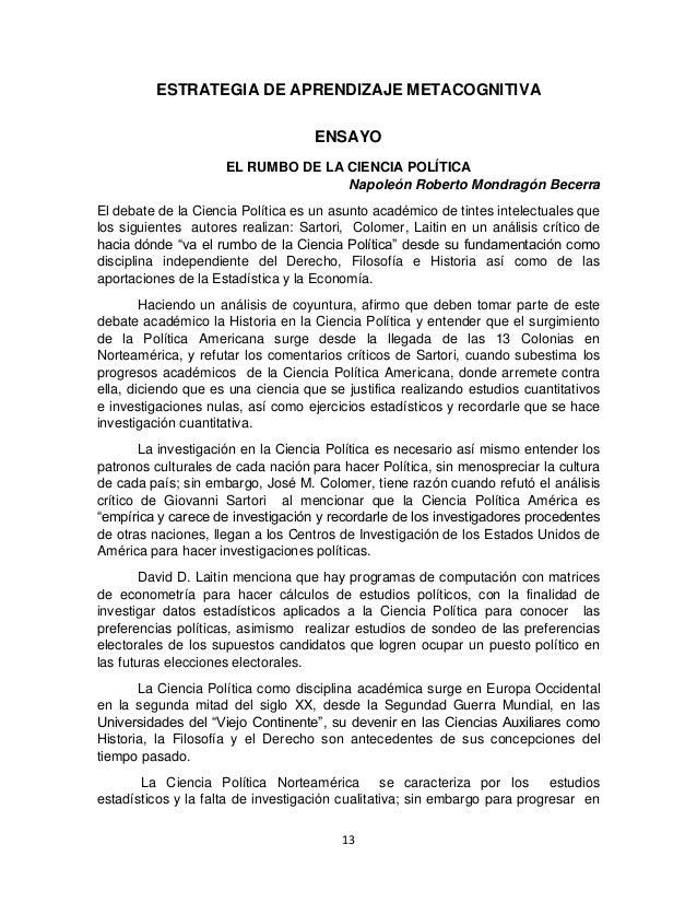 13 ESTRATEGIA DE APRENDIZAJE METACOGNITIVA ENSAYO EL RUMBO DE LA CIENCIA POLÍTICA Napoleón Roberto Mondragón Becerra El de...