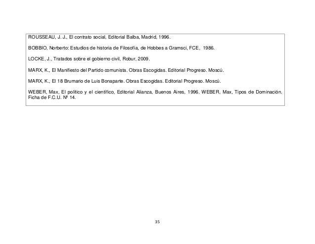 35 ROUSSEAU, J. J., El contrato social, Editorial Balba, Madrid, 1996. BOBBIO, Norberto: Estudios de historia de Filosofía...