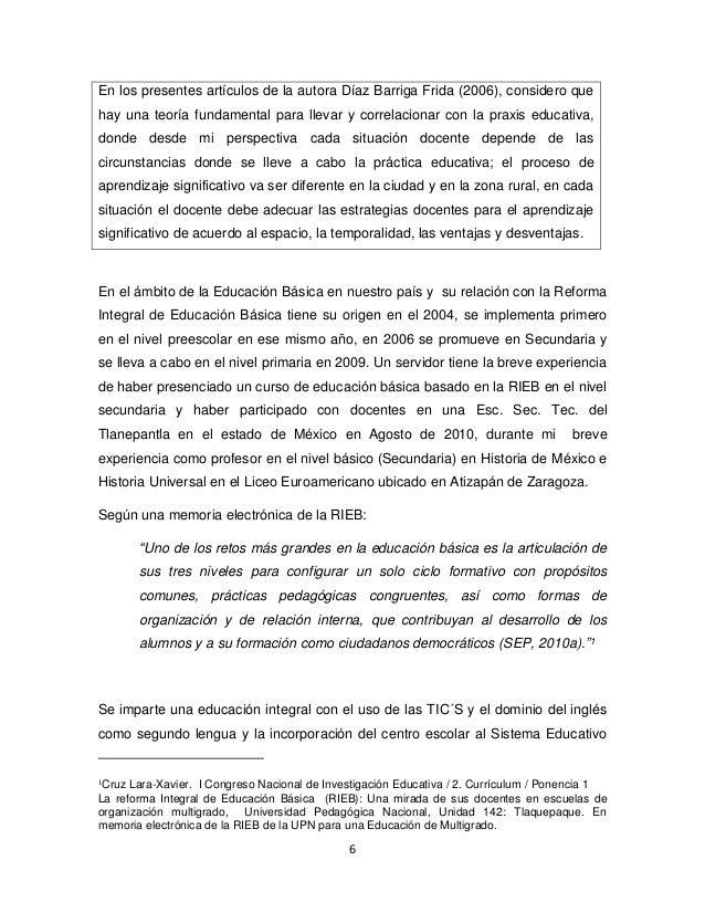6 En los presentes artículos de la autora Díaz Barriga Frida (2006), considero que hay una teoría fundamental para llevar ...