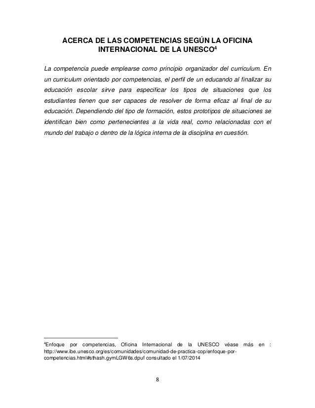 8 ACERCA DE LAS COMPETENCIAS SEGÚN LA OFICINA INTERNACIONAL DE LA UNESCO4 La competencia puede emplearse como principio or...