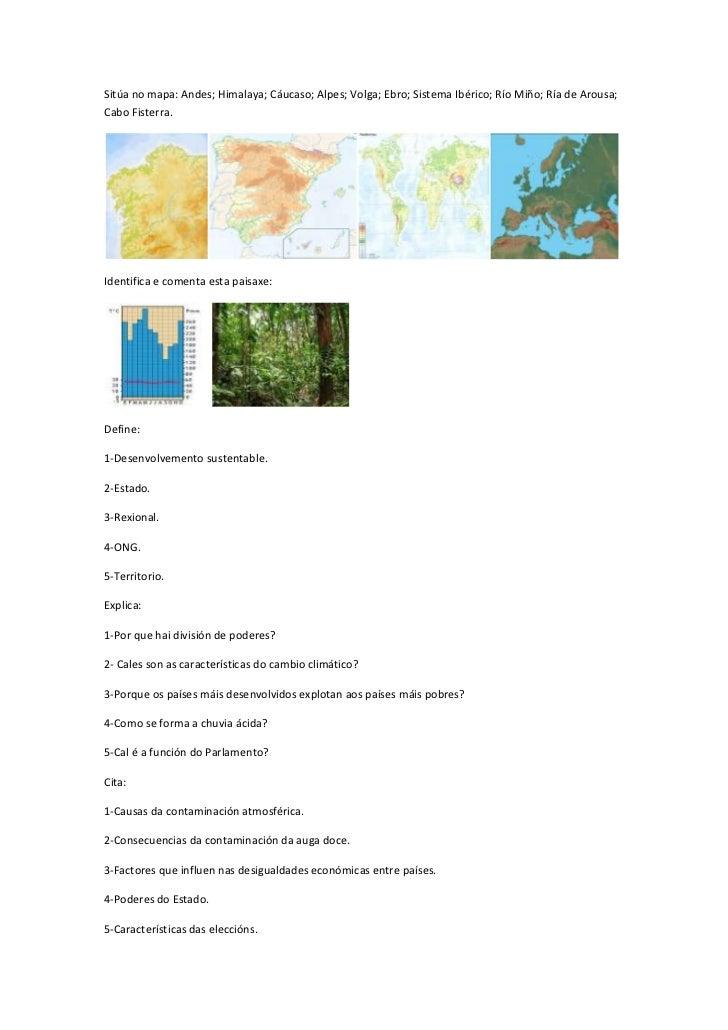 Sitúa no mapa: Andes; Himalaya; Cáucaso; Alpes; Volga; Ebro; Sistema Ibérico; Río Miño; Ría de Arousa;Cabo Fisterra.Identi...
