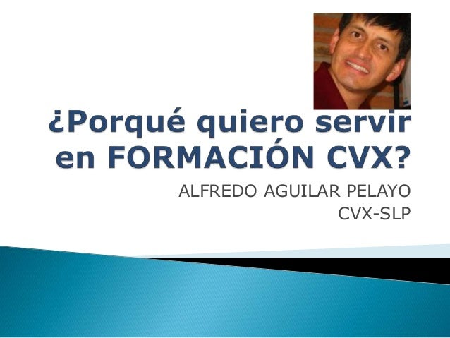 ALFREDO AGUILAR PELAYO  CVX-SLP