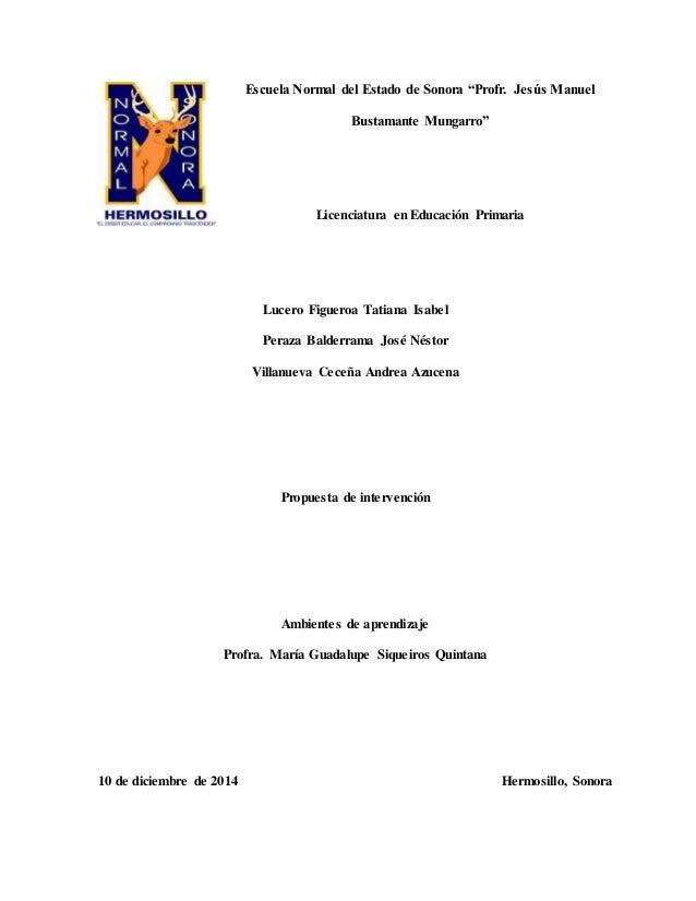 """Escuela Normal del Estado de Sonora """"Profr. Jesús Manuel  Bustamante Mungarro""""  Licenciatura en Educación Primaria  Lucero..."""