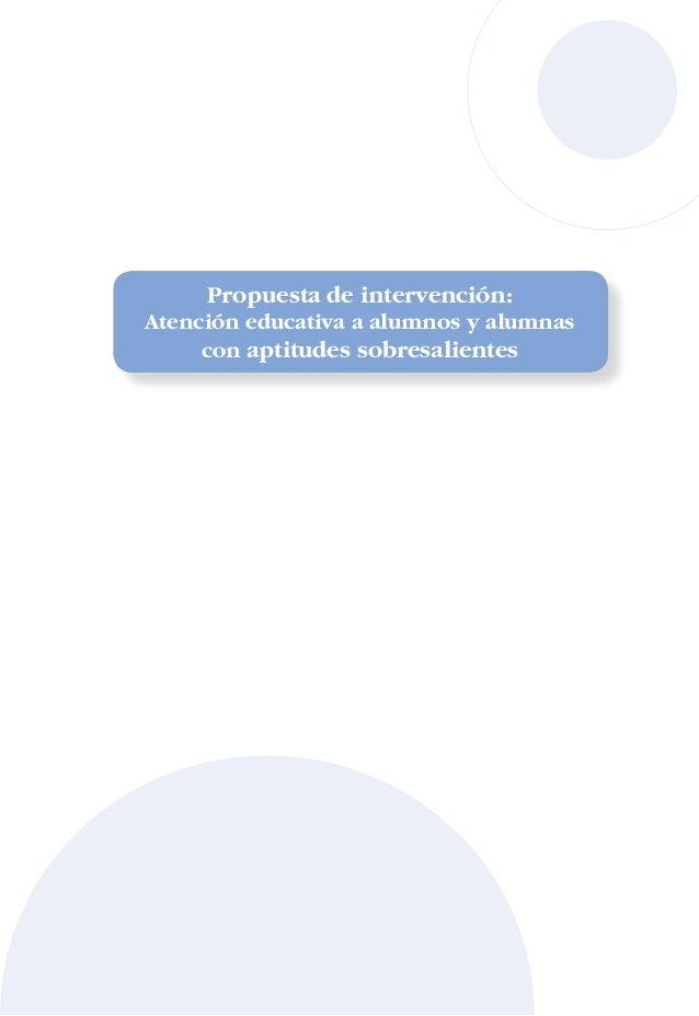 Propuesta de intervención: Atención educativa a alumnos y alumnas con aptitudes sobresalientes