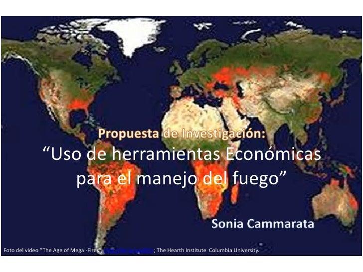 """""""Uso de herramientas Económicas                  para el manejo del fuego""""Foto del video """"The Age of Mega -Fires"""", http://..."""