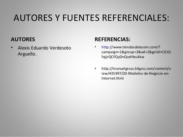 AUTORES Y FUENTES REFERENCIALES:AUTORES                        REFERENCIAS:•   Alexis Eduardo Verdesoto   •   http://www.t...