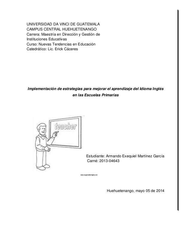 UNIVERSIDAD DA VINCI DE GUATEMALA CAMPUS CENTRAL HUEHUETENANGO Carrera: Maestría en Dirección y Gestión de Instituciones E...
