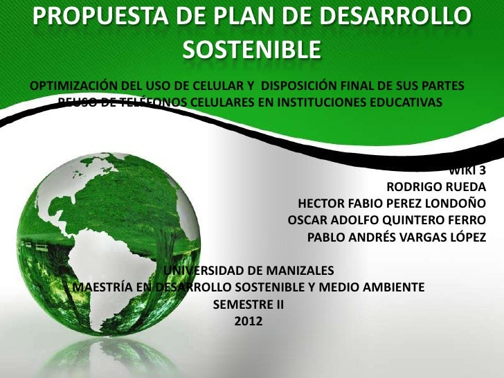 PROPUESTA DE PLAN DE DESARROLLO          SOSTENIBLEOPTIMIZACIÓN DEL USO DE CELULAR Y DISPOSICIÓN FINAL DE SUS PARTES    RE...