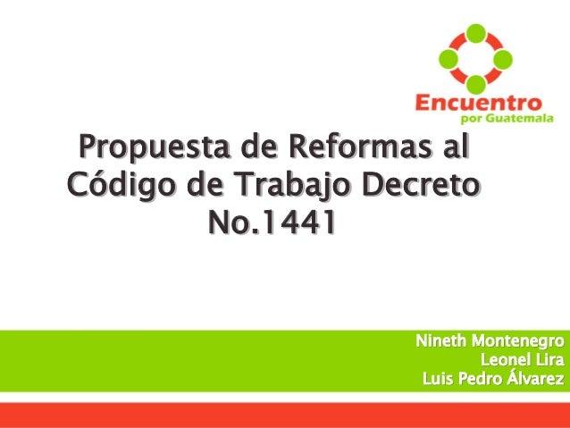 Propuesta de Reformas al C243digo de Trabajo