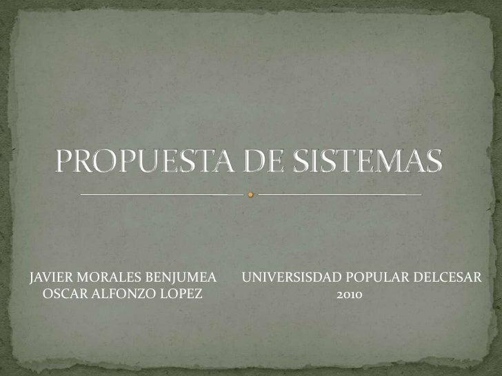 JAVIER MORALES BENJUMEA   UNIVERSISDAD POPULAR DELCESAR   OSCAR ALFONZO LOPEZ                2010