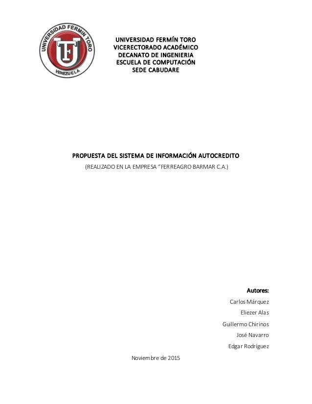UNIVERSIDAD FERMÍN TORO VICERECTORADO ACADÉMICO DECANATO DE INGENIERIA ESCUELA DE COMPUTACIÓN SEDE CABUDARE PROPUESTA DEL ...