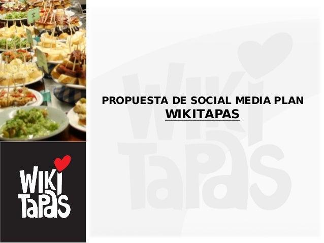 PROPUESTA DE SOCIAL MEDIA PLAN         WIKITAPAS