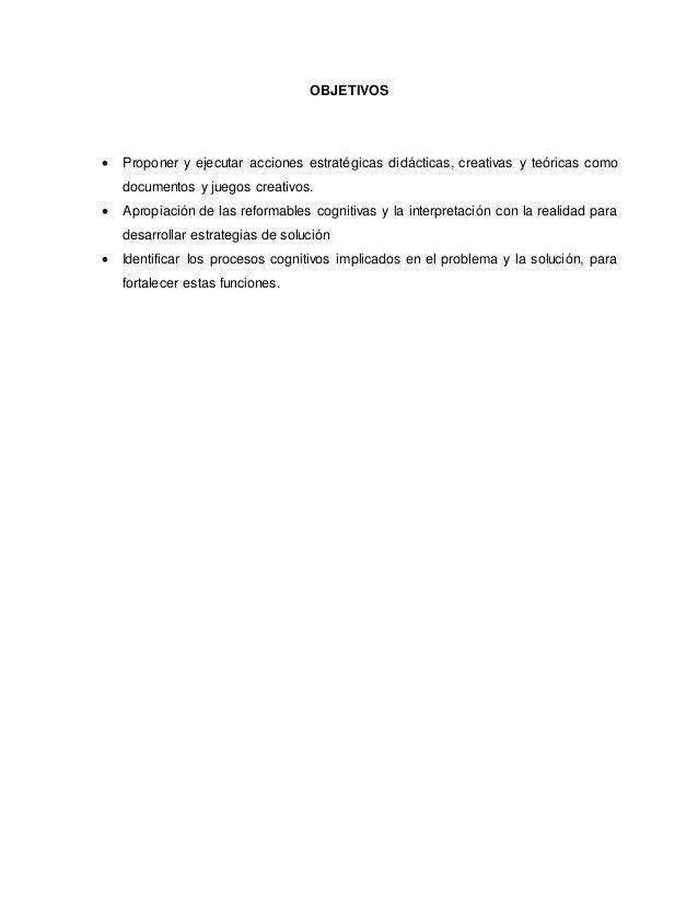 OBJETIVOS  Proponer y ejecutar acciones estratégicas didácticas, creativas y teóricas como documentos y juegos creativos....