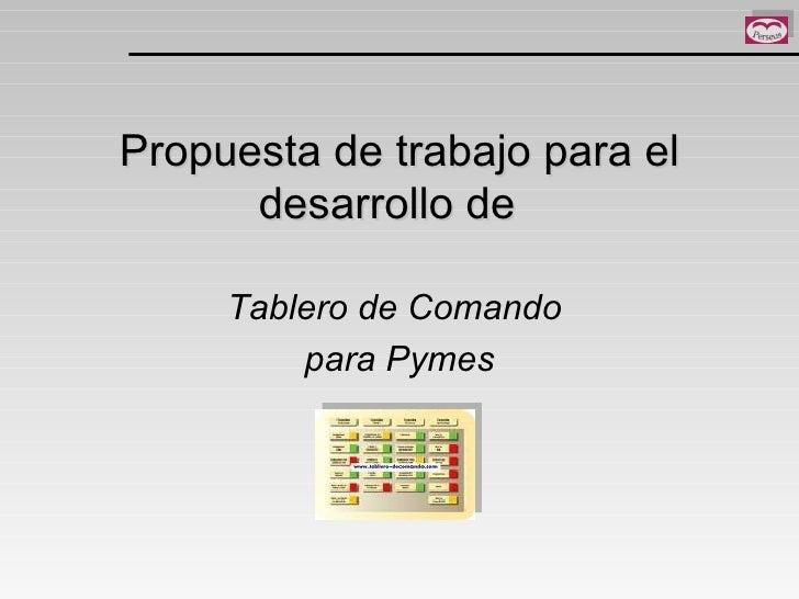 Propuesta de trabajo para el desarrollo de  Tablero de Comando  para Pymes