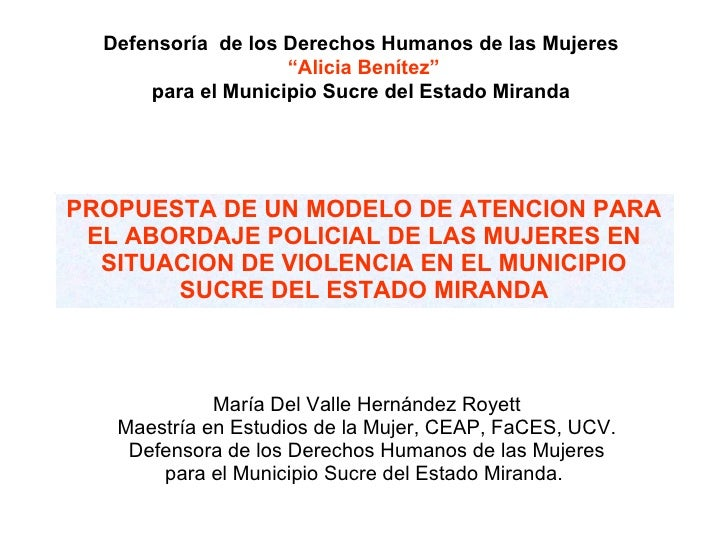 PROPUESTA DE UN MODELO DE ATENCION PARA EL ABORDAJE POLICIAL DE LAS MUJERES EN SITUACION DE VIOLENCIA EN EL MUNICIPIO SUCR...