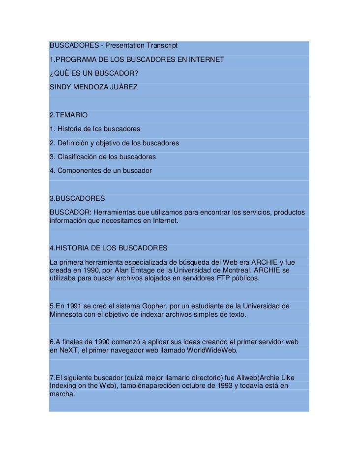BUSCADORES - Presentation Transcript<br />1.PROGRAMA DE LOS BUSCADORES EN INTERNET<br />¿QUÈ ES UN BUSCADOR?<br />SINDY ME...