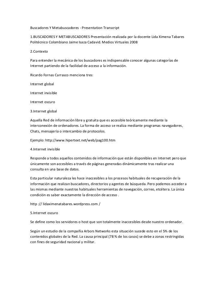 Buscadores Y Metabuscadores - Presentation Transcript<br />1.BUSCADORES Y METABUSCADORES Presentación realizada por la doc...
