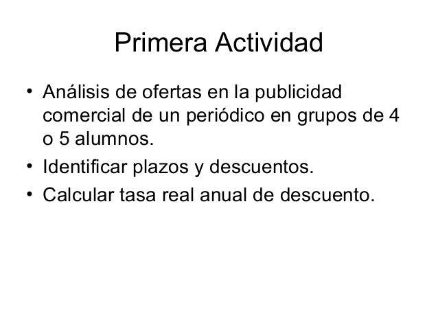 Primera Actividad• Análisis de ofertas en la publicidad  comercial de un periódico en grupos de 4  o 5 alumnos.• Identific...
