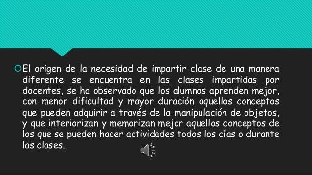 El origen de la necesidad de impartir clase de una manera diferente se encuentra en las clases impartidas por docentes, s...
